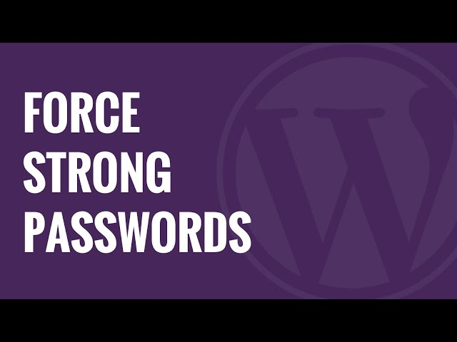 Force Strong Passwords